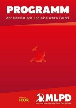 PROGRAMM der Marxistisch-Leninistischen Partei von Marxistisch-Leninistische Partei Deutschland,  MLPD