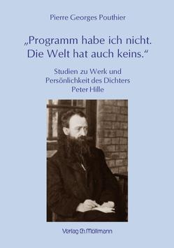 """""""Programm habe ich nicht. Die Welt hat auch keins."""" von Pouthier,  Pierre G"""