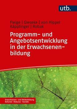 Programm- und Angebotsentwicklung in der Erwachsenenbildung von Gieseke,  Wiltrud, Käpplinger,  Bernd, Robak,  Steffi, von Hippel,  Aiga