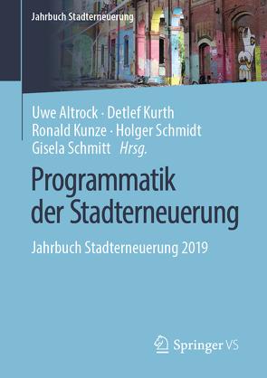 Programmatik der Stadterneuerung von Altrock,  Uwe, Kunze,  Ronald, Kurth,  Detlef, Schmidt,  Holger, Schmitt,  Gisela