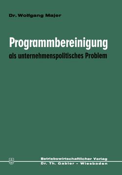Programmbereinigung als unternehmenspolitisches Problem von Majer,  Wolfgang