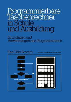 Programmierbare Taschenrechner in Schule und Ausbildung von Bromm,  Karl Udo
