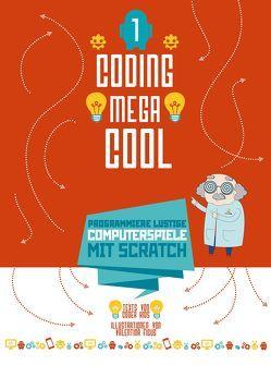 Programmiere lustige Computerspiele mit Scratch von Coder Kids, Figus,  Valentina
