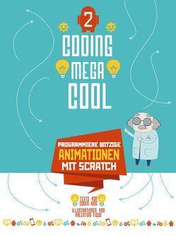 Programmiere witzige Animationen mit Scratch von Coder Kids, Figus,  Valentina