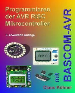 Programmieren der AVR RISC Mikrocontroller mit BASCOM-AVR von Kühnel,  Claus