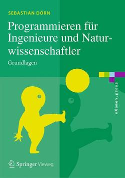 Programmieren für Ingenieure und Naturwissenschaftler von Dörn,  Sebastian