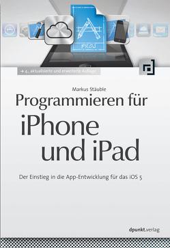 Programmieren für iPhone und iPad von Stäuble,  Markus
