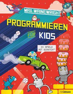 Programmieren für Kids von Henson,  Mike, Wainewright,  Max