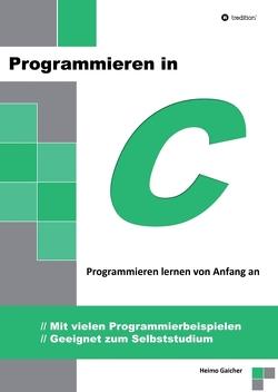 Programmieren in C von Gaicher,  Heimo
