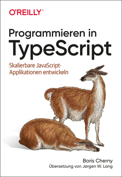 Programmieren in TypeScript von Cherny,  Boris, Lang,  Jørgen W.
