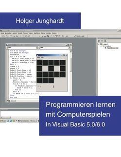 Programmieren lernen mit Computerspielen von Junghardt,  Holger
