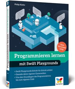 Programmieren lernen mit Swift Playgrounds von Kiefer,  Philip