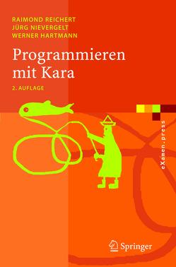 Programmieren mit Kara von Hartmann,  Werner, Nievergelt,  Jürg, Reichert,  Raimond