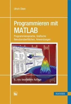 Programmieren mit MATLAB von Stein,  Ulrich