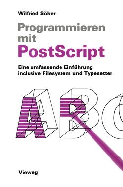 Programmieren mit PostScript von Söker,  Wilfried