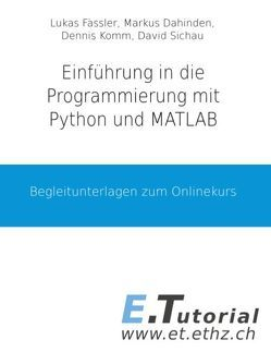 Programmieren mit Python und Matlab von Dahinden,  Markus, Fässler,  Lukas, Komm,  Dennis, Sichau,  David