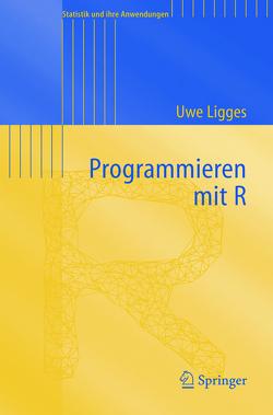 Programmieren mit R von Ligges,  Uwe