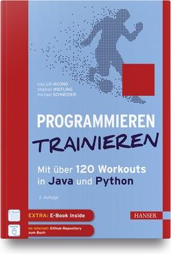 Programmieren trainieren von Lo Iacono,  Luigi, Schneider,  Michael, Wiefling,  Stephan