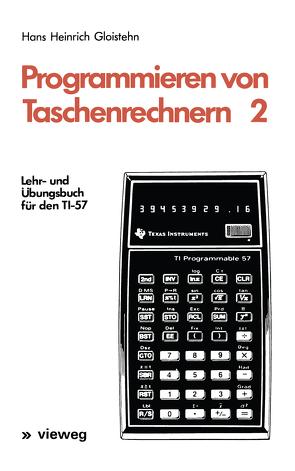 Programmieren von Taschenrechnern 2 von Gloistehn,  Hans Heinrich