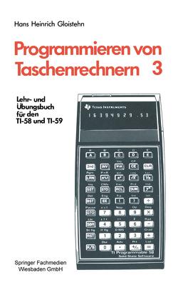 Programmieren von Taschenrechnern von Gloistehn,  Hans Heinrich
