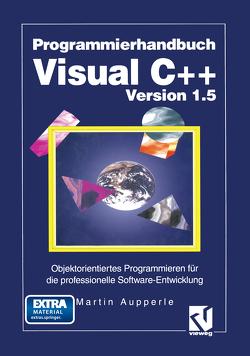 Programmierhandbuch Visual C++ Version 1.5 von Aupperle,  Martin