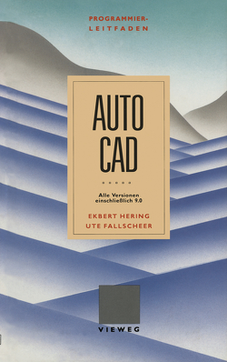 Programmierleitfaden AutoCAD von Fallscheer,  Ute, Hering,  Ekbert