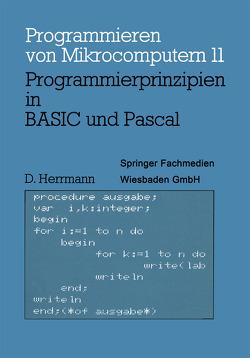Programmierprinzipien in BASIC und Pascal von Herrmann,  Dietmar
