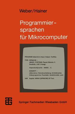 Programmiersprachen für Mikrocomputer von Hainer,  Karl, Weber,  Wolfgang J.
