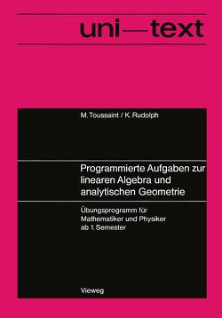 Programmierte Aufgaben zur linearen Algebra und analytischen Geometrie von Toussaint,  Manfred