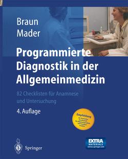 Programmierte Diagnostik in der Allgemeinmedizin von Braun,  Robert N, Mader,  Frank H., Ollenschläger,  G.