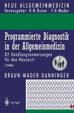 Programmierte Diagnostik in der Allgemeinmedizin von Braun,  Robert N, Danninger,  Harro, Mader,  Frank H.