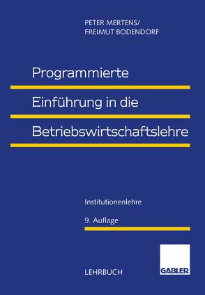 Programmierte Einführung in die Betriebswirtschaftslehre von Bodendorf,  Freimut, Mertens,  Peter