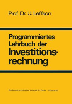 Programmiertes Lehrbuch der Investitionsrechnung von Leffson,  Ulrich