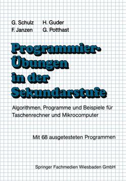 Programmierübungen in der Sekundarstufe von Guder,  Hermann, Janzen,  Franz, Potthast,  Gerhard, Schulz,  Gerhard, Schumny,  Harald