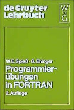Programmierübungen in FORTRAN von Ehinger,  Gerd, Spiess,  Wolfgang E.