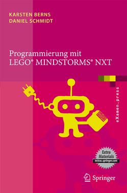 Programmierung mit LEGO Mindstorms NXT von Berns,  Karsten, Schmidt,  Daniel
