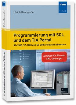 Programmierung mit SCL und dem TIA Portal von Kanngießer,  Ulrich