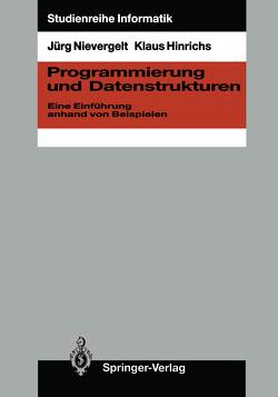 Programmierung und Datenstrukturen von Hinrichs,  Klaus, Nievergelt,  Jürg