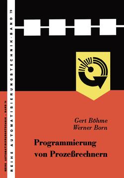 Programmierung von Prozeßrechnern von Böhme,  Gert, Born,  Werner, Gert