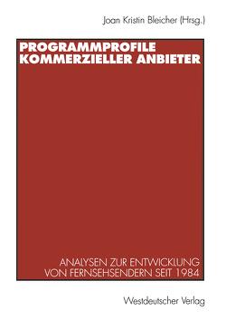 Programmprofile kommerzieller Anbieter von Bleicher,  Joan-Kristin