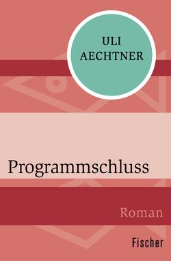 Programmschluss von Aechtner,  Uli