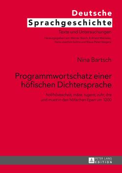 Programmwortschatz einer höfischen Dichtersprache von Bartsch,  Nina