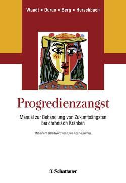 Progredienzangst von Berg,  Petra, Duran,  Gabriele, Herschbach,  Peter, Koch-Gromus,  Uwe, Waadt,  Sabine