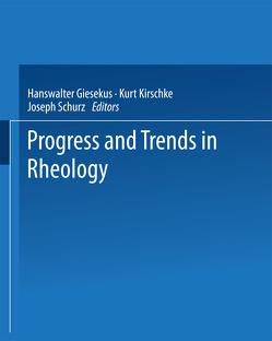 Progress and Trends in Rheology von Giesekus,  H., Kirschke,  K., Schurz,  J.