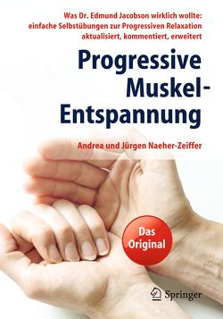 Progressive Muskel-Entspannung von Naeher-Zeiffer,  Andrea, Naeher-Zeiffer,  Jürgen