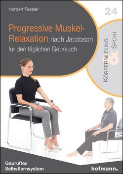 Progressive Muskel-Relaxation nach Jacobson von Fessler,  Norbert