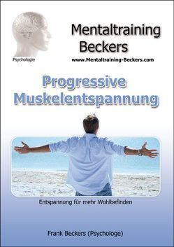 Progressive Muskelentspannung von Beckers,  Dipl. Psych. Frank