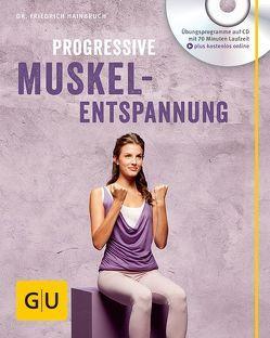 Progressive Muskelentspannung (mit Audio CD) von Hainbuch,  Friedrich