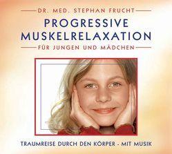 Progressive Muskelrelaxation nach Jacobson für Kinder (PME) von Frucht,  Stephan