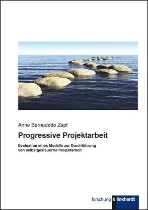 Progressive Projektarbeit von Zapf,  Anne Bernadette